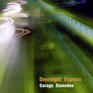 album Overnight Express - Garage Damedeo