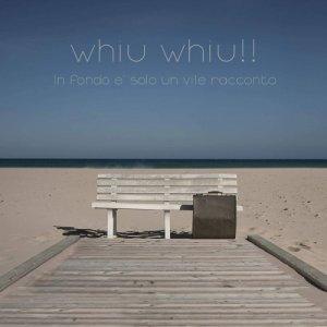 album In fondo è solo un vile racconto - Whiu Whiu!!