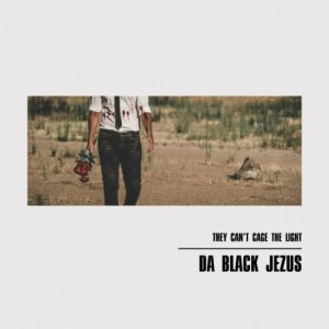 album They Can't Cage the Light - da Black Jezus