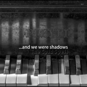 album the cold spell - ...and we were shadows