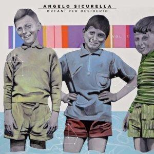 album Orfani per desiderio Vol. 3 - Angelo Sicurella