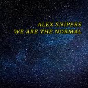 album ALEX SNIPERS WE ARE THE NORMAL - Alex Snipers