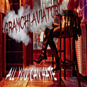 album Granchi Aviatori - All You Can Hate
