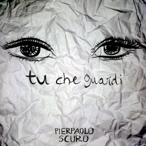 album Tu che guardi - Pierpaolo Scuro