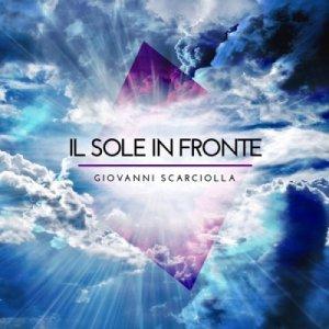 album Il Sole In Fronte - Giovanni Scarciolla