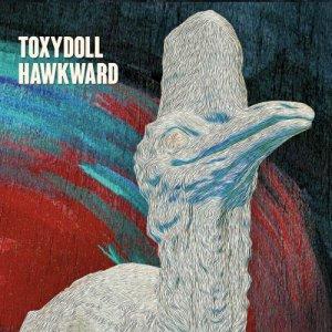 album Hawkward - Toxydoll