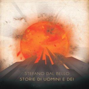 album Storie di Uomini e Dei - Stefano Dal Bello Cantautore