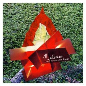 album Good Morning mr. Fuego - Nelcaso