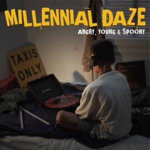 album Angry, Young and Spoony - Millennial Daze