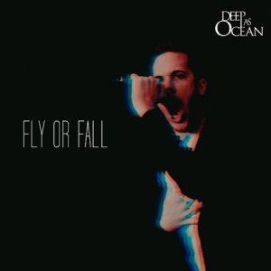 album Fly Or Fall (Single) - Deep As Ocean