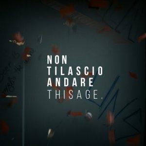 album Non Ti Lascio Andare. - THISAGE.