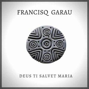 album Deus ti salvet Maria - Franciq Garau