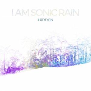 album Hidden - i am sonic rain