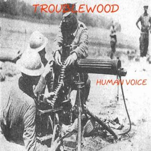 album human voice - troublewood