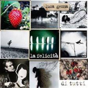album La felicità di tutti - Luca Gemma