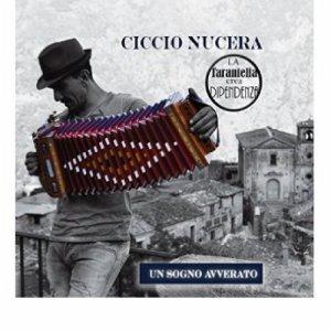 album Un Sogno Avverato (La Tarantella Crea Dipendenza) - Ciccio Nucera