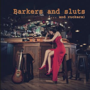 album BARKERS AND SLUTS (...AND ROCKERS) - Cinqueinpunto