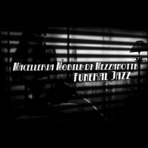 album Funeral Jazz - Macelleria Mobile di Mezzanotte