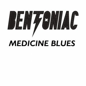 album Medicine Blues e.p. - bentoniac