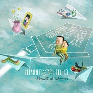album Misantropi felici - Pennelli di Vermeer