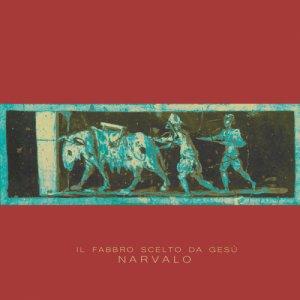 album IL FABBRO SCELTO DA GESÙ - Narvalo