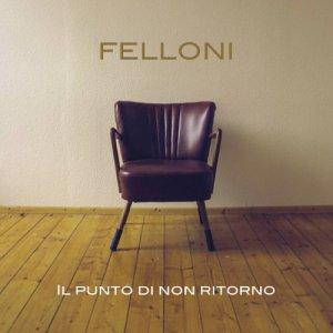 album Il punto di non ritorno - FELLONI