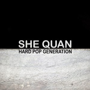 album Hard Pop Generation - She Quan