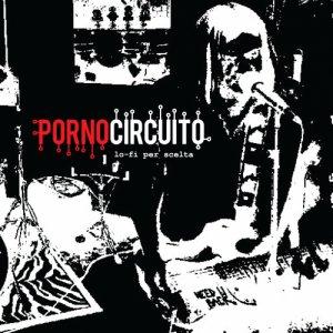 album lo-fi per scelta - PORNOCIRCUITO