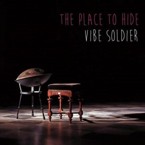 album The Place To Hide - VIBE SOLDIER