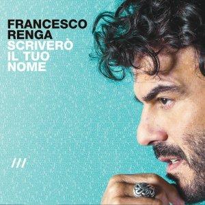 album Scriverò il tuo nome - Francesco Renga