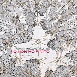 album Io non ho finito - Niccolò Agliardi