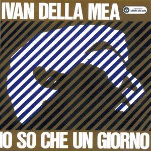 album Io so che un giorno - Ivan Della Mea