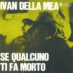 album Se qualcuno ti fa morto - Ivan Della Mea