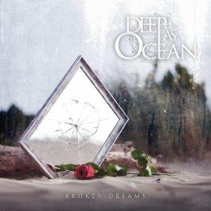 album Broken Dreams (Single) - Deep As Ocean