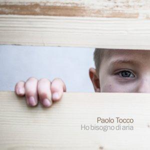 album HO BISOGNO DI ARIA - Paolo Tocco