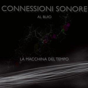 album LA MACCHINA DEL TEMPO. Musica, voci, rumori: l'universo dell'ascolto - Connessioni Sonore