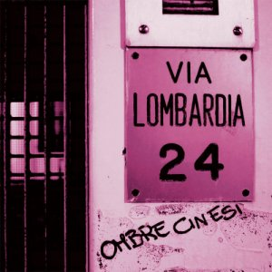 album Via Lombardia, 24 - Ombre Cinesi