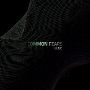album Common Fears - ELND
