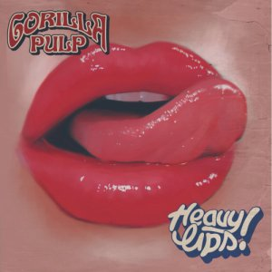 album Heavy Lips - Gorilla Pulp