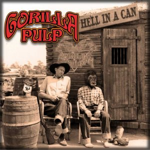 album Hell In A Can - Gorilla Pulp