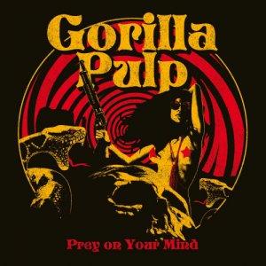 album Prey On Your Mind - Gorilla Pulp