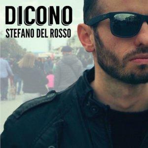 album Dicono - Album - Stefano Del Rosso - Cantautore