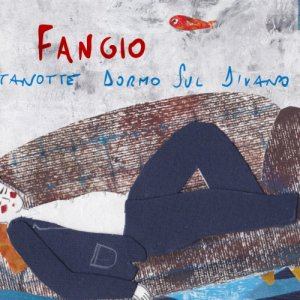 album Anche stanotte dormo sul divano - Fangio