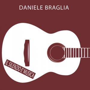album Il silenzio è musica - Daniele Braglia