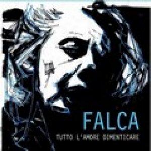 album Tutto l'amore dimenticare - FALCA