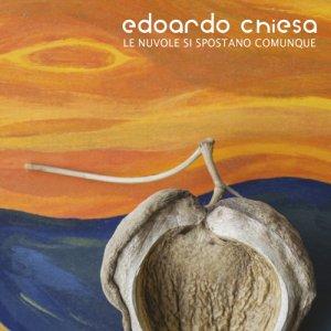 album LE NUVOLE SI SPOSTANO COMUNQUE - Edoardo Chiesa