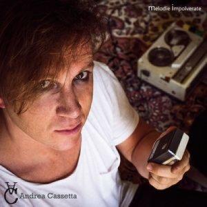 album MELODIE IMPOLVERATE - ANDREA  CASSETTA