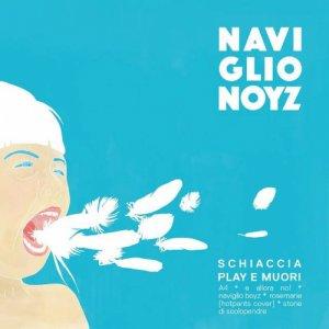album Schiaccia play e muori - Naviglio Noyz