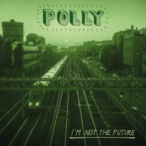 album I'm not the future - Polly