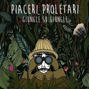 album Giungle su Giungle - PiaceriProletari
